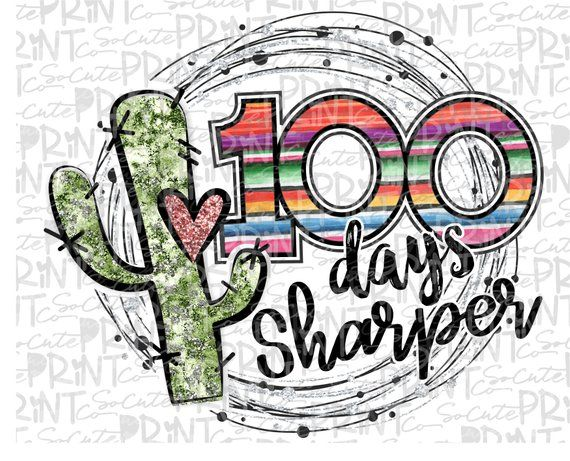 School days sharper cactus. 100 clipart one hundred