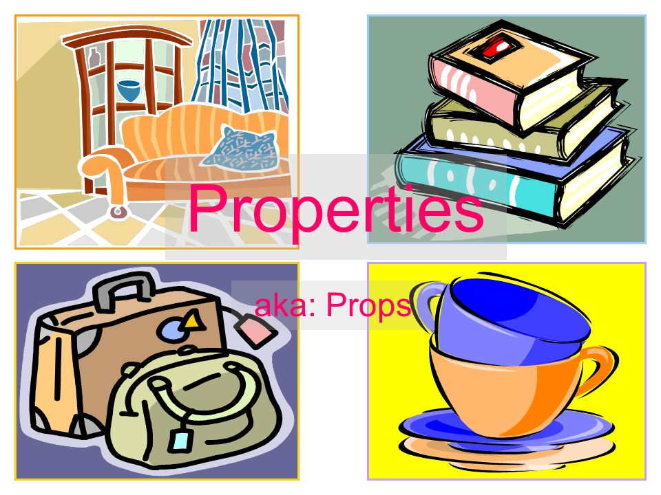 Acting clipart slideshow. Properties aka props what