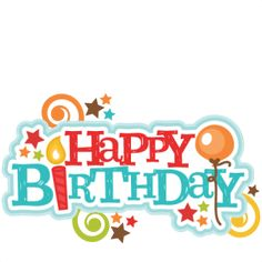 Happy birthday title svg. Anniversary clipart file