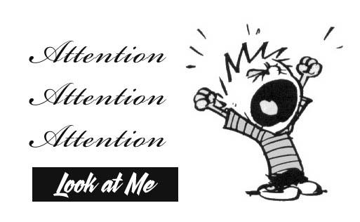Seeking behavior in teens. Attention clipart attention seeker