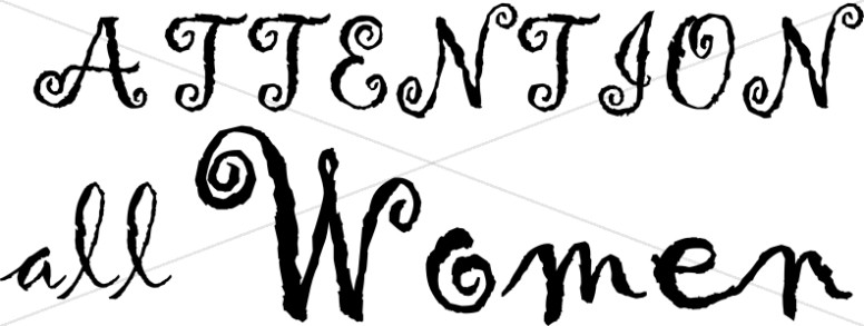 Attention clipart lady. Women s ministry word
