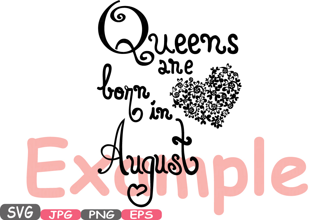 Queens are born in. August clipart august september