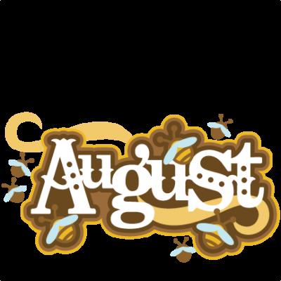 August clipart transparent. Clipartaz free collection largeaugusttitlecliparts