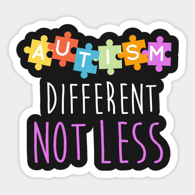 Autism clipart different not less. Awareness sticker teepublic