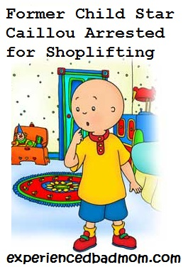Former child star caillou. Bad clipart shoplifter