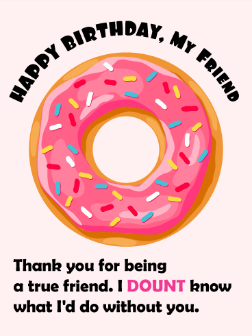 To a true friend. Birthday clipart donut