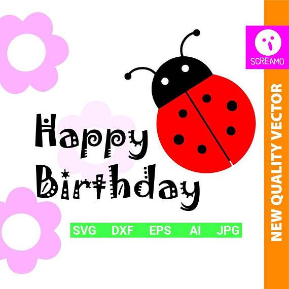 Happy svg cut files. Birthday clipart ladybug