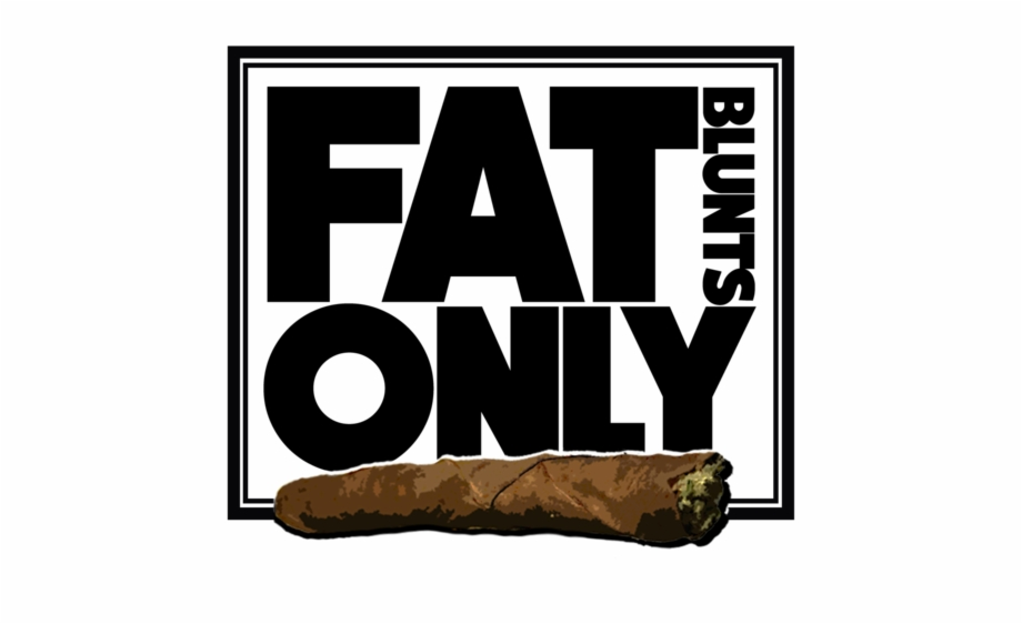 We roll blunts only. Blunt clipart fat