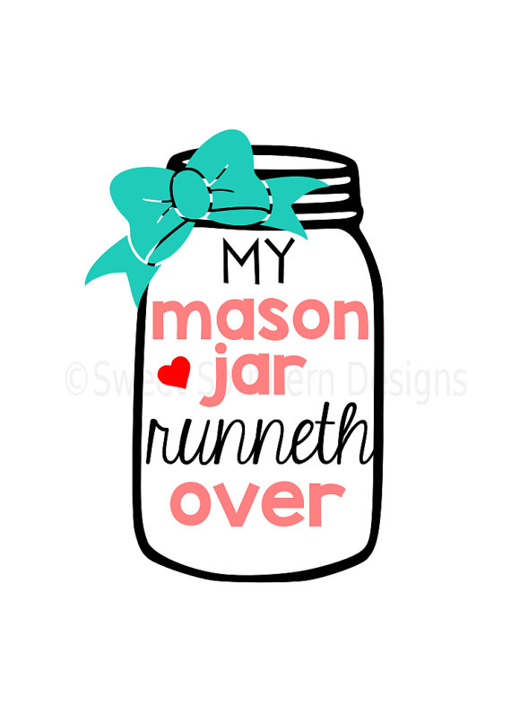 My runneth over with. Bows clipart mason jar