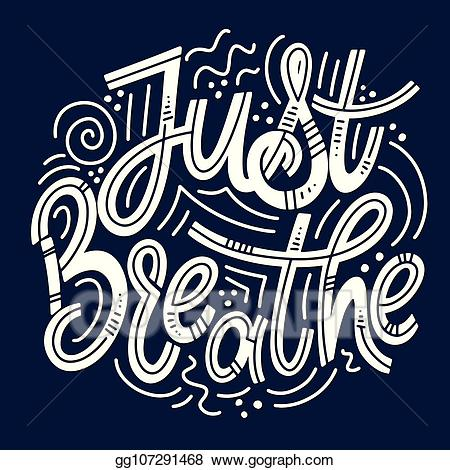 Eps vector inspirational quotes. Breathing clipart mental health
