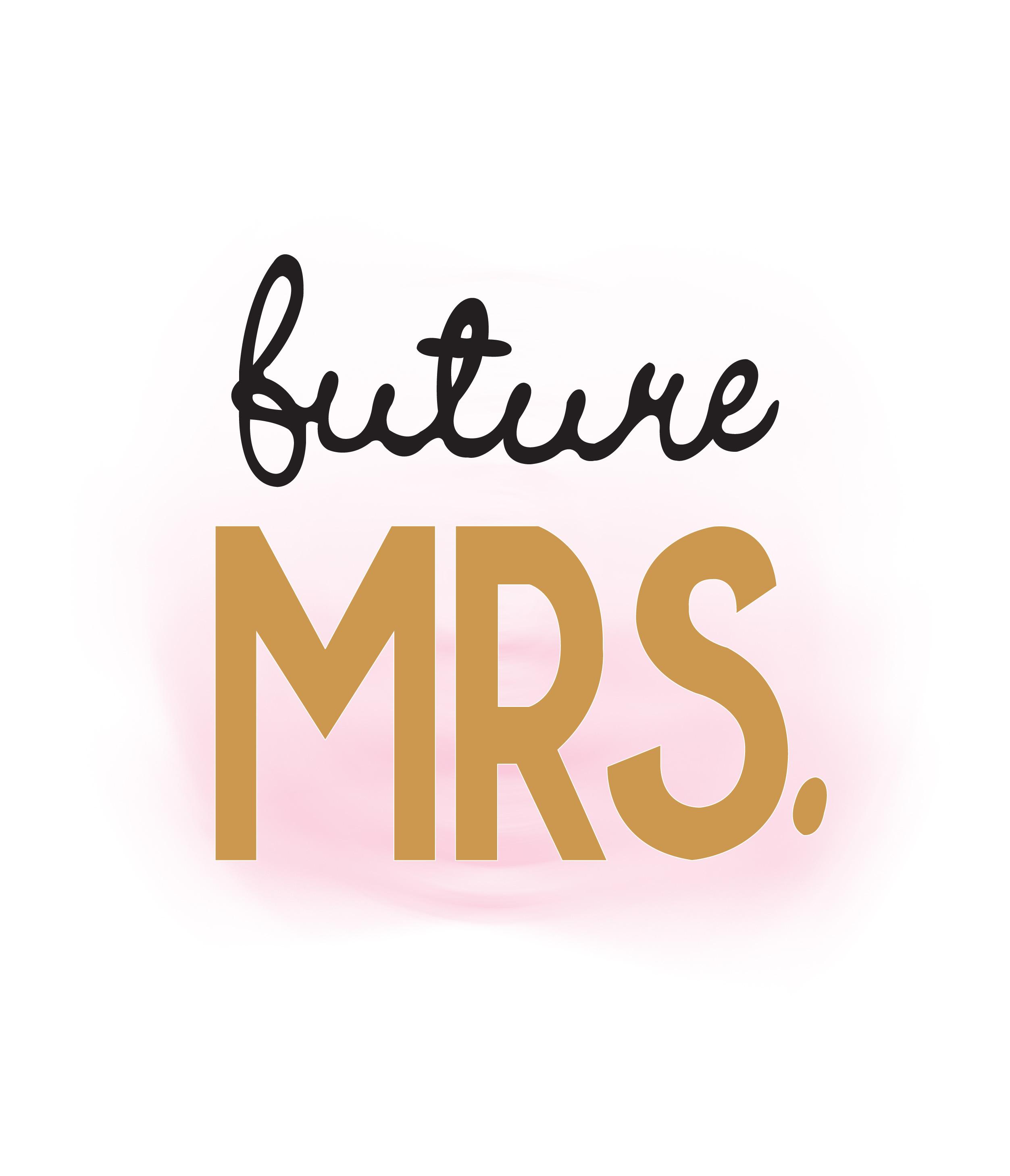 Future mrs wedding quote. Bride clipart font