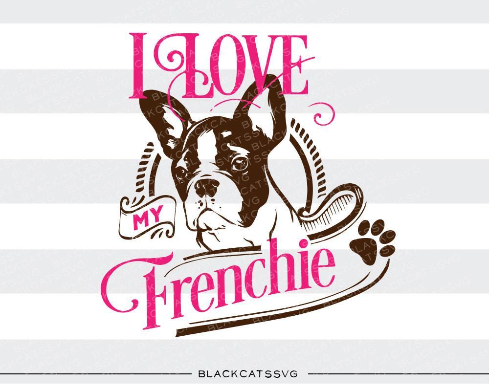 Bulldog clipart french bulldog. I love my svg
