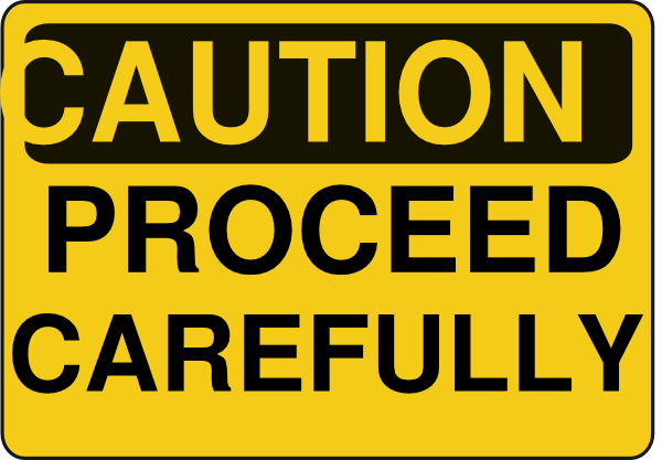 Proceed clip art at. Caution clipart carefully