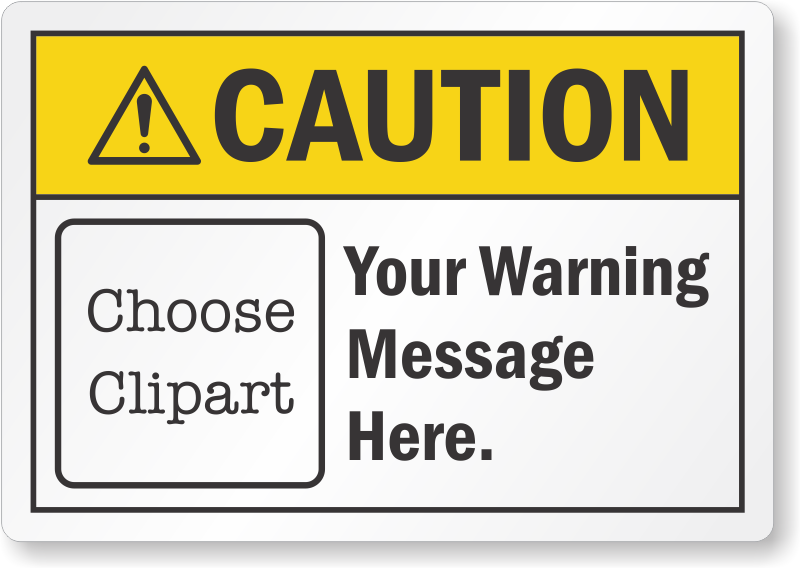Custom ansi with text. Caution clipart warning label