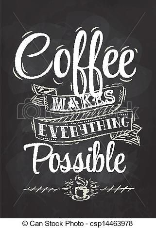 Vector poster lettering stock. Chalk clipart coffee