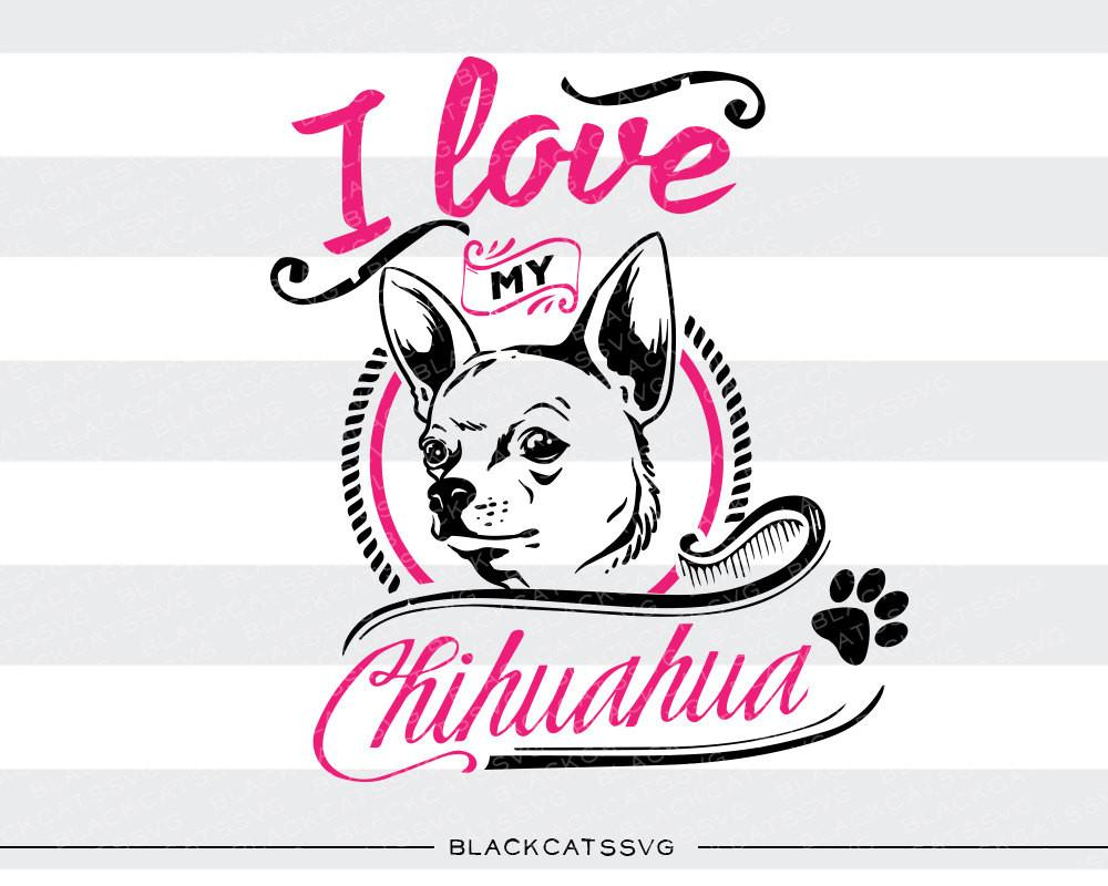 I love my svg. Chihuahua clipart file