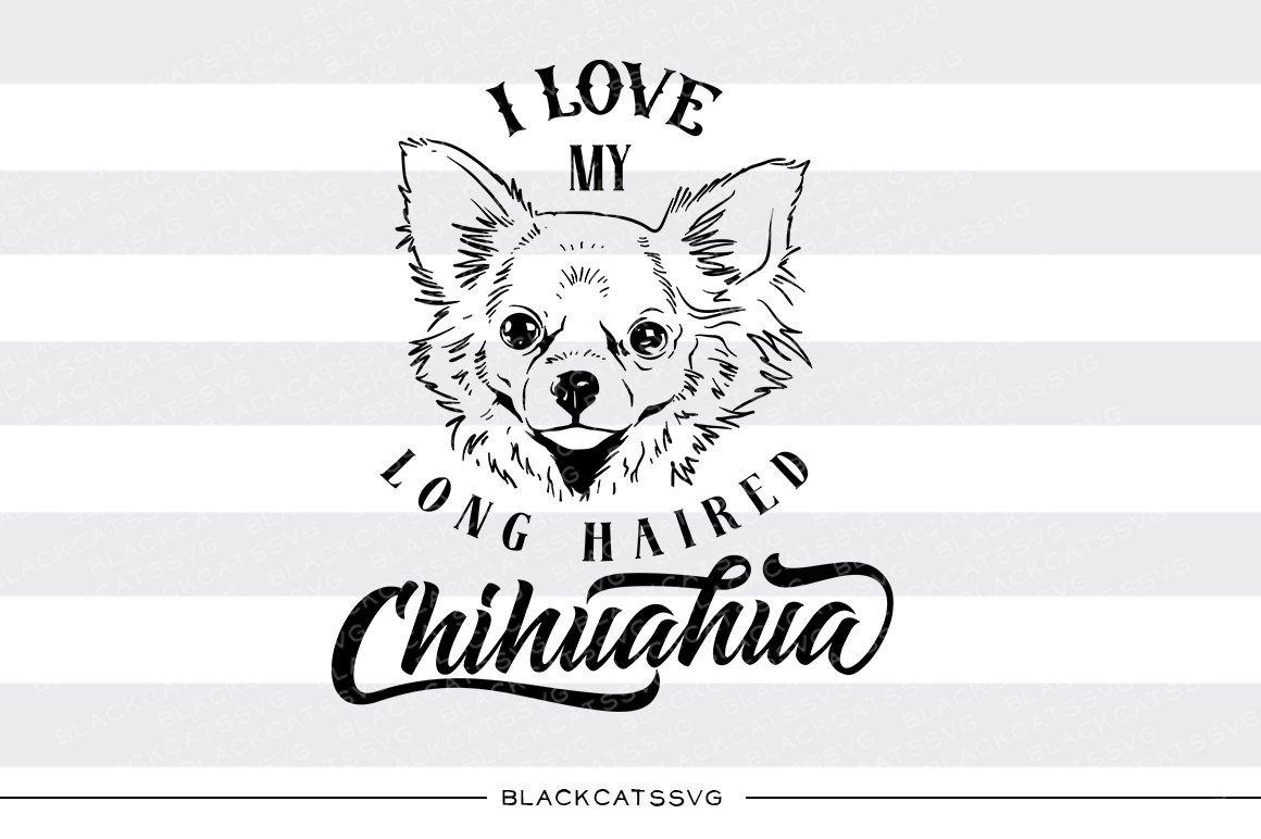 Chihuahua clipart svg. I love my long