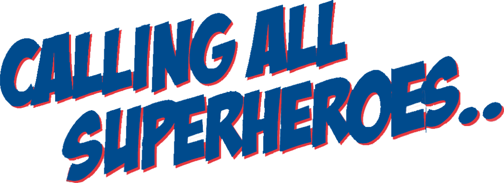 Superheroes calling all