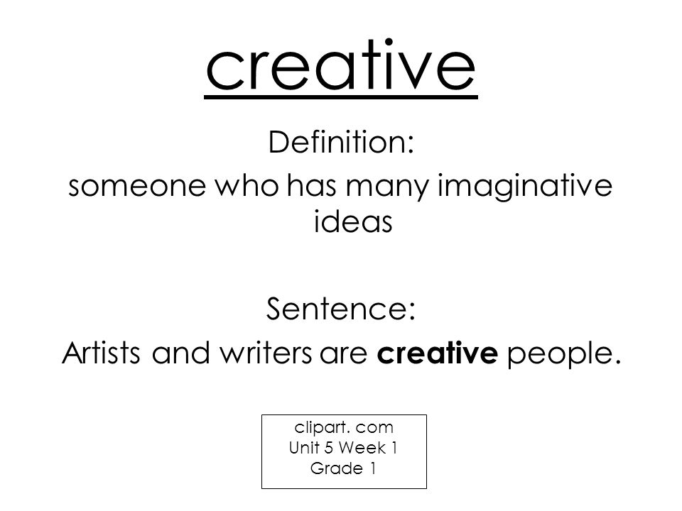 Creative someone who has. Clipart definition sentence