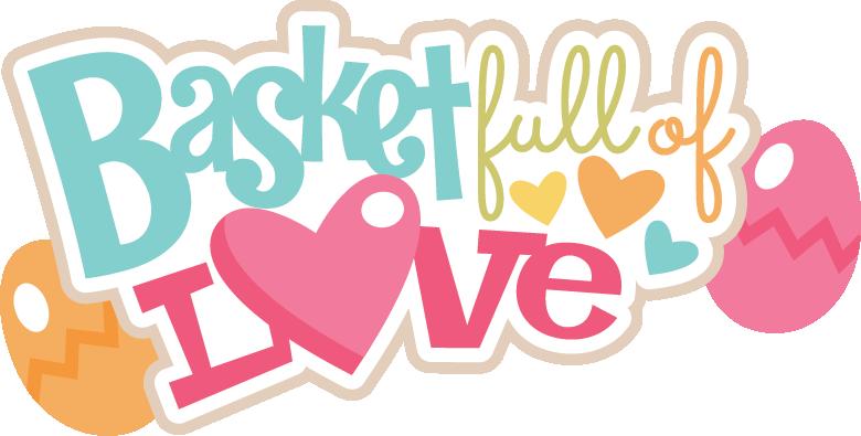 Scrapbook clipart crop. Basket full of love