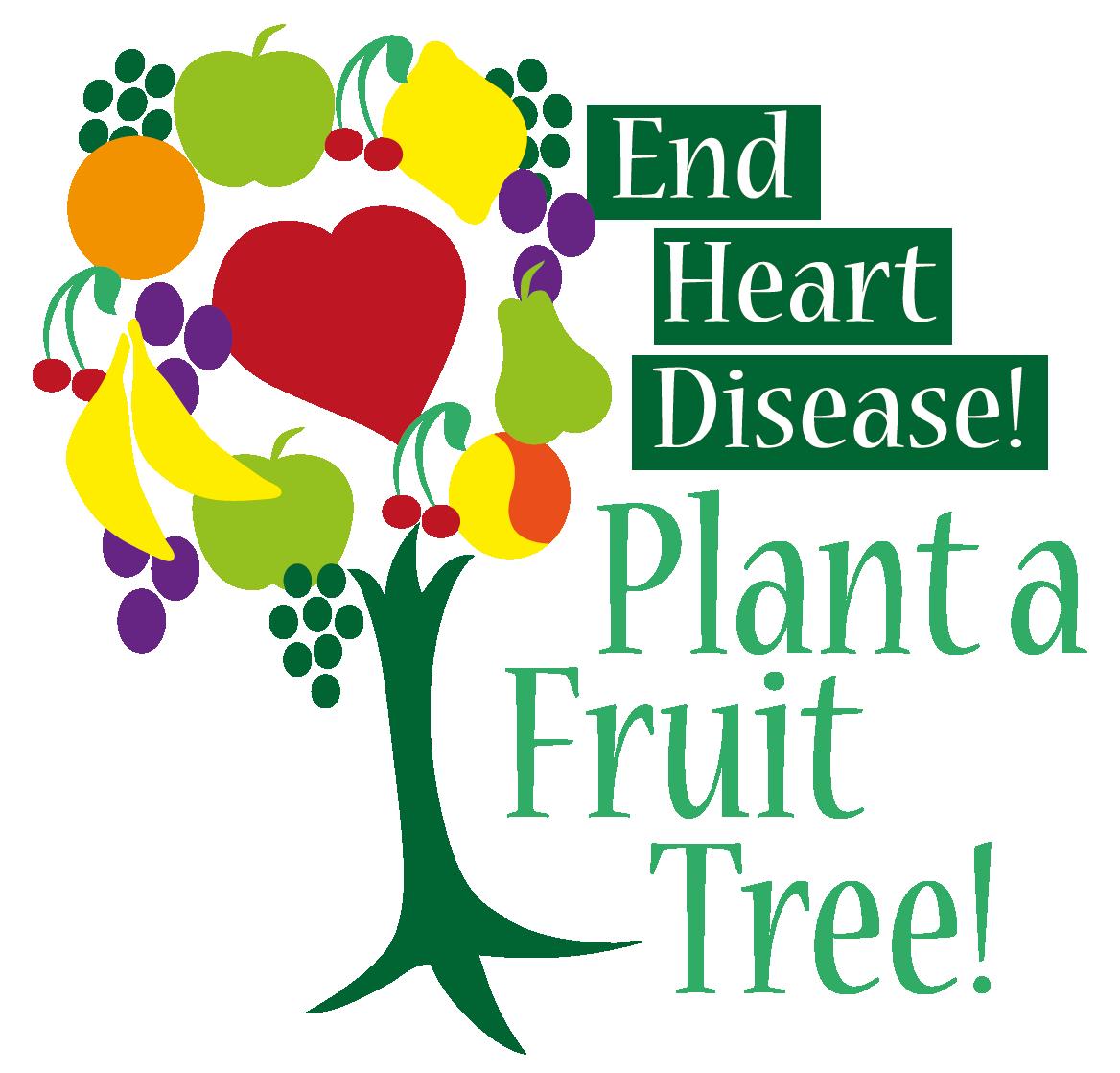 End Heart Disease – Plant a Fruit Tree   End Heart Disease