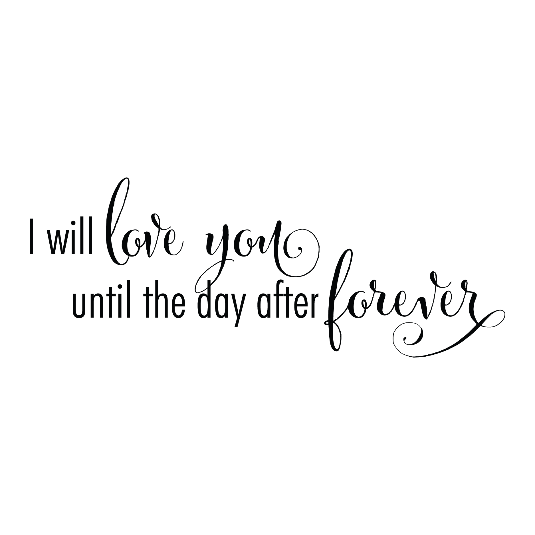 Positive clipart motivational quote. I will love you