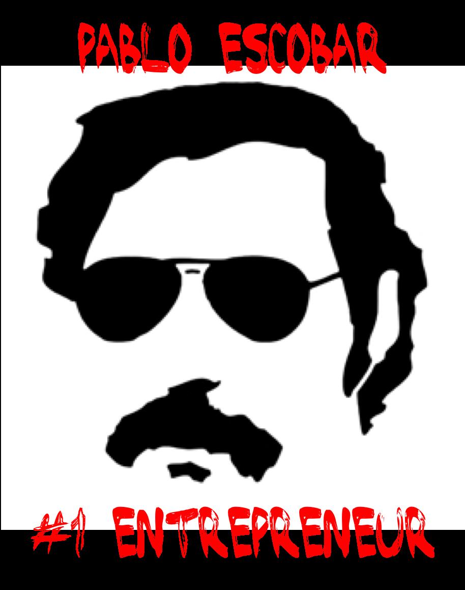 Pablo escobar worlds entrepreneur. Drug clipart drug lord