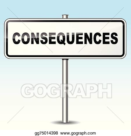 Evaluation clipart consequence. Vector art consequences sign
