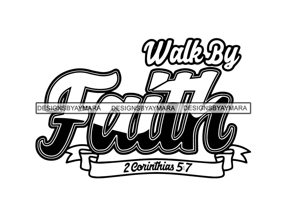 Walk by god lord. Faith clipart bible quotes