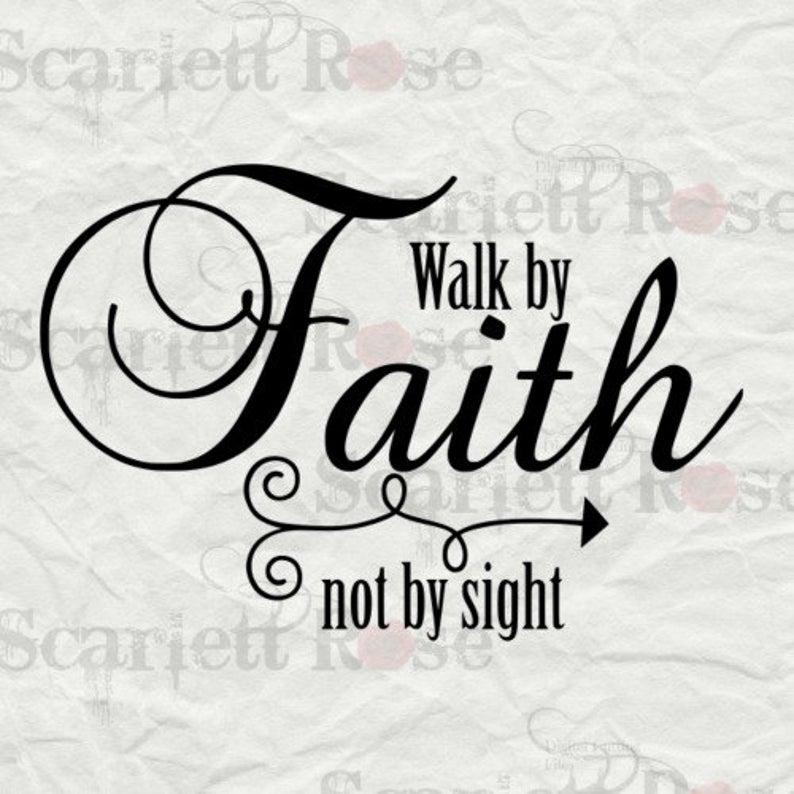 Not sight svg cutting. Faith clipart walk by faith