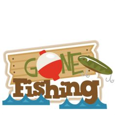 Fishing clipart gone fishing. Free cliparts download clip