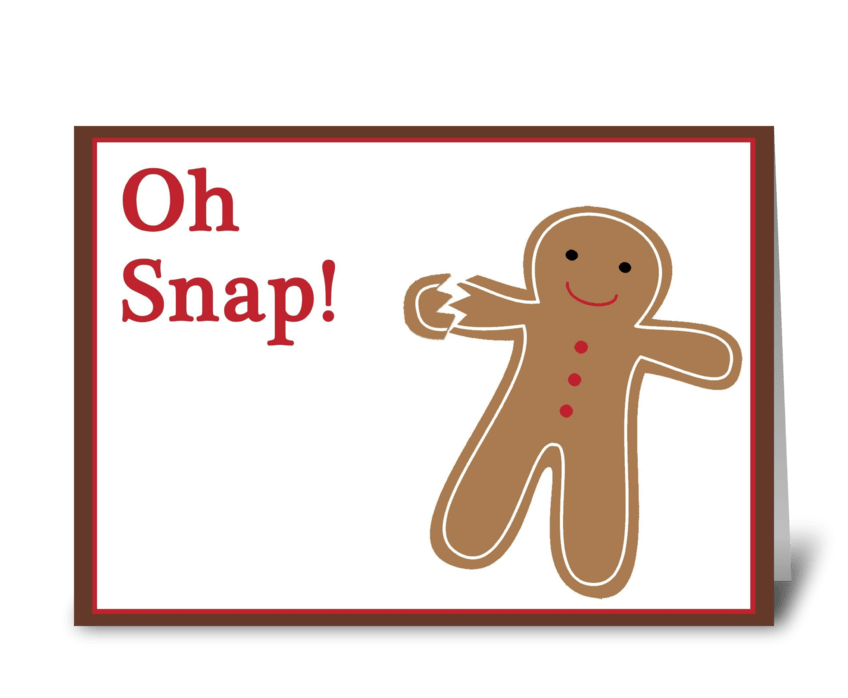 Gingerbread clipart oh snap. Send this greeting card