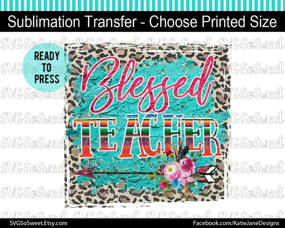 Blessed teacher sublimation transfer. Heat clipart favorite