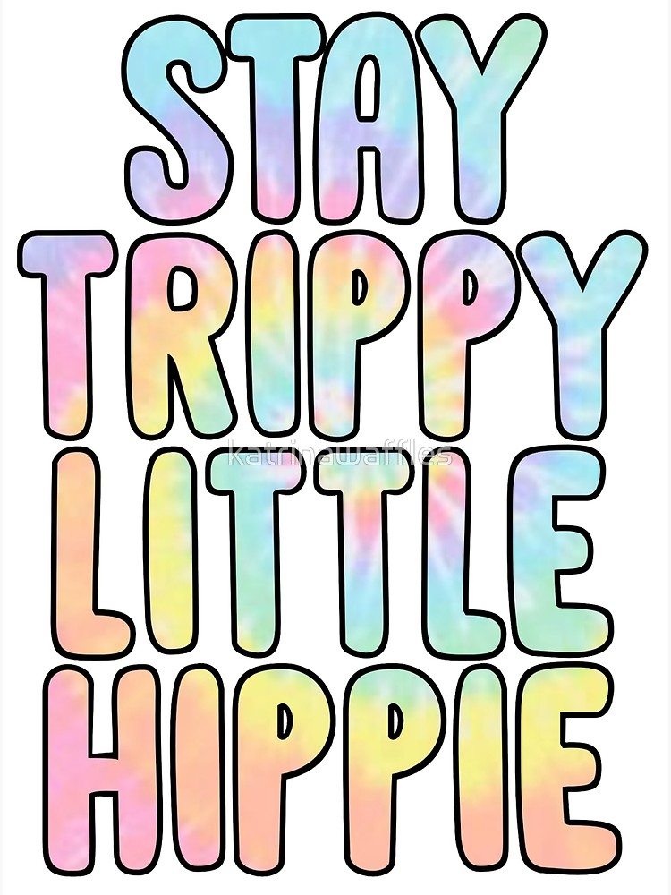 Stay little poster . Hippie clipart trippy