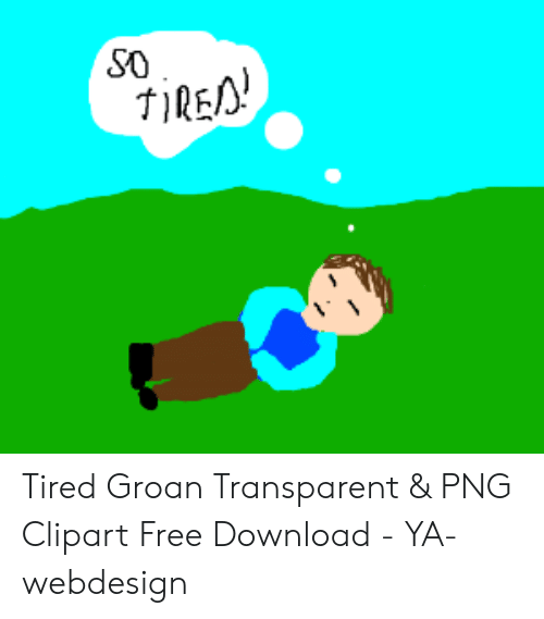 So tired transparent png. Hurt clipart groan
