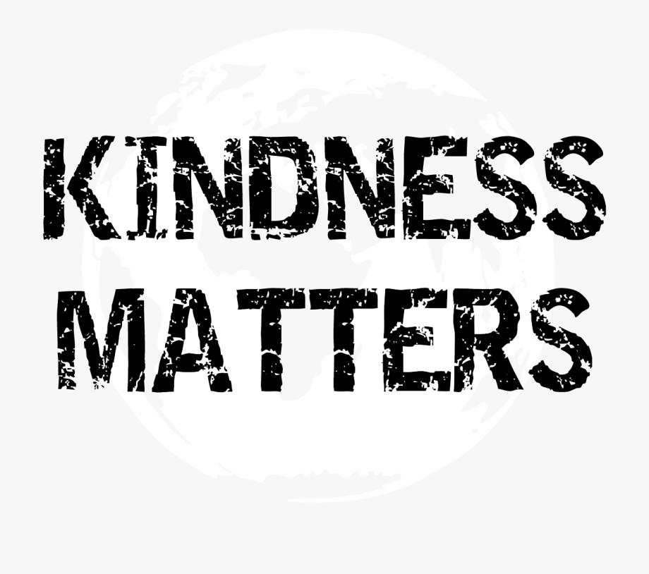 Transparent . Kindness clipart kindness matters
