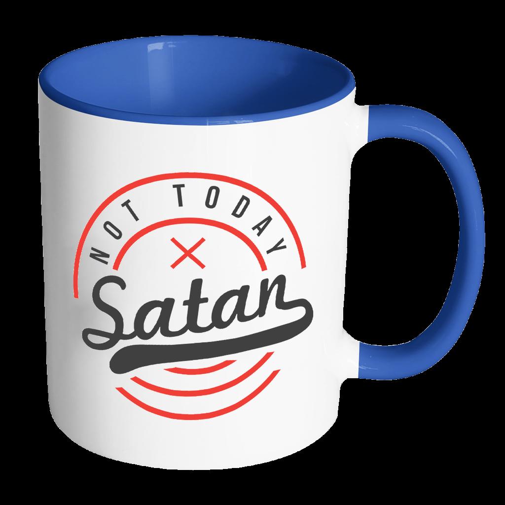 Not today satan christian. Mug clipart tall coffee cup