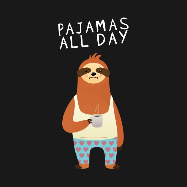 All day lazy sloth. Pajamas clipart onesie pajama