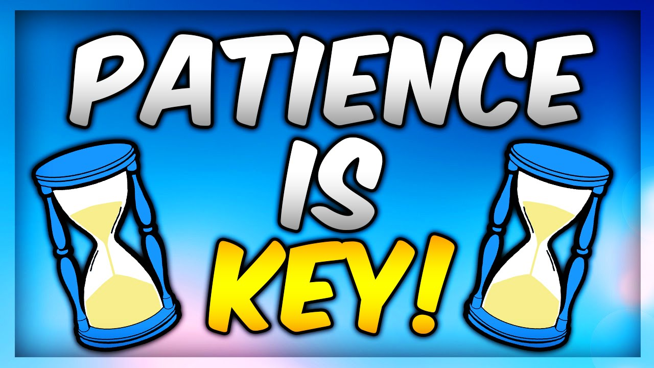 Patience clipart. Is key youtube tips