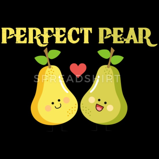 Pear clipart perfect pair. Funny humor fruit unisex