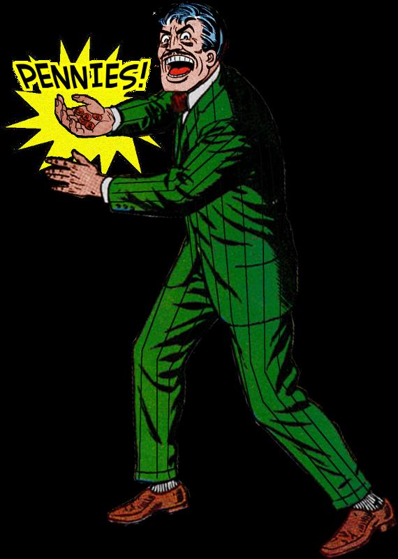The worst batman villain. Pennies clipart penny pincher