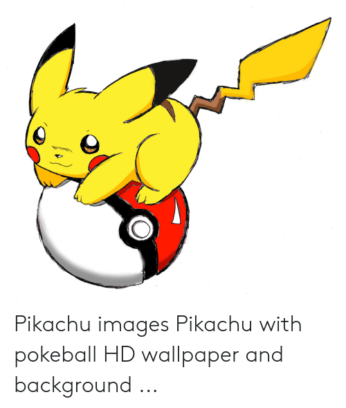 Pikachu clipart pokeball wallpaper. Images with hd and