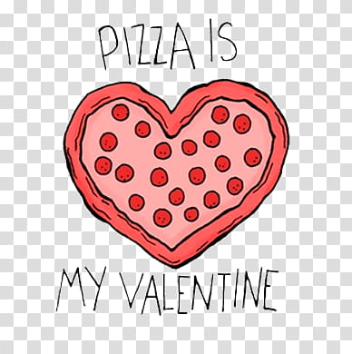 Pizza clipart valentine. Day is my illustration