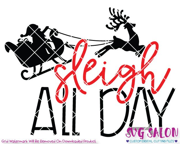 Sleigh clipart all day. Funny christmas cut file