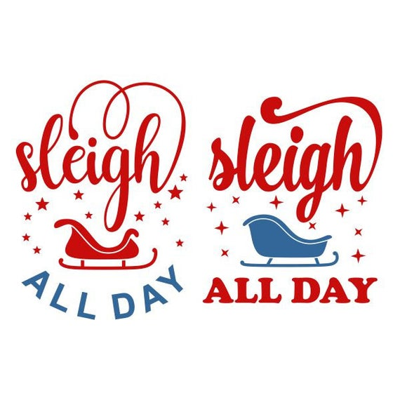 Christmas cuttable design svg. Sleigh clipart all day