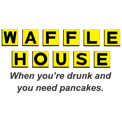 Waffle house png. When you re drunk