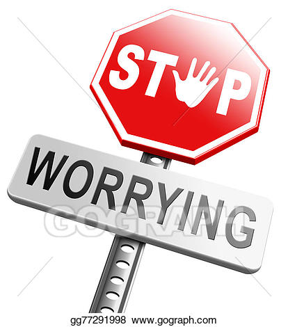 Worry clipart dont panic. Stock illustration stop worrying