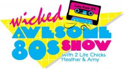 Wicked Awesome 80s Show   WWLI-FM