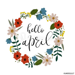 Hello April Hand Lettering Inscription. Modern Calligraphy Greeting ...