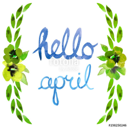 Watercolor illustrated hello April spring greeting lettering hand ...